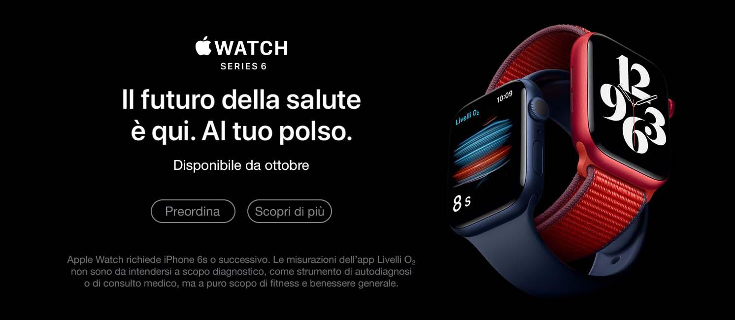 Promozione Wearables e Smart Tech: Apple Watch 6 Preorder